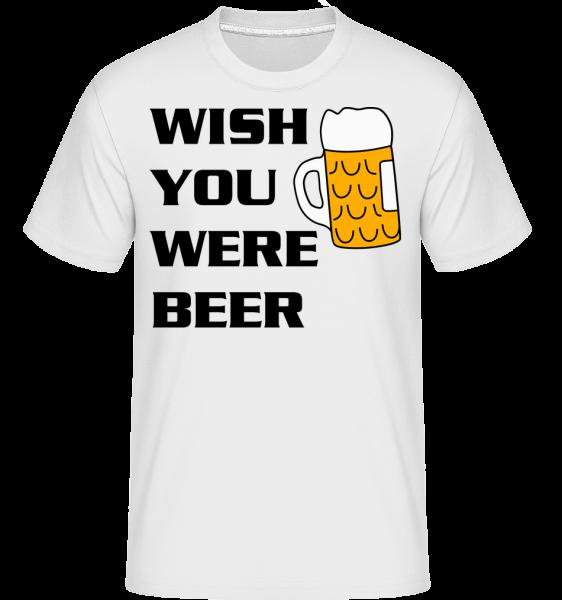 Wish You Were Beer -  Shirtinator tričko pre pánov - Biela - Predné