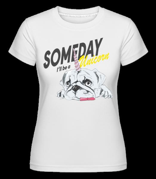 Jedného dňa budem Unicorn - Shirtinator tričko pre dámy - Biela - Predné