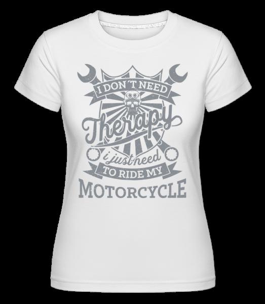 Aj Nechcem Need Therapy -  Shirtinator tričko pre dámy - Biela - Predné