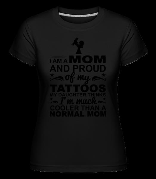 Mom Proud Of Tattoos -  Shirtinator tričko pre dámy - Čierna1 - Predné