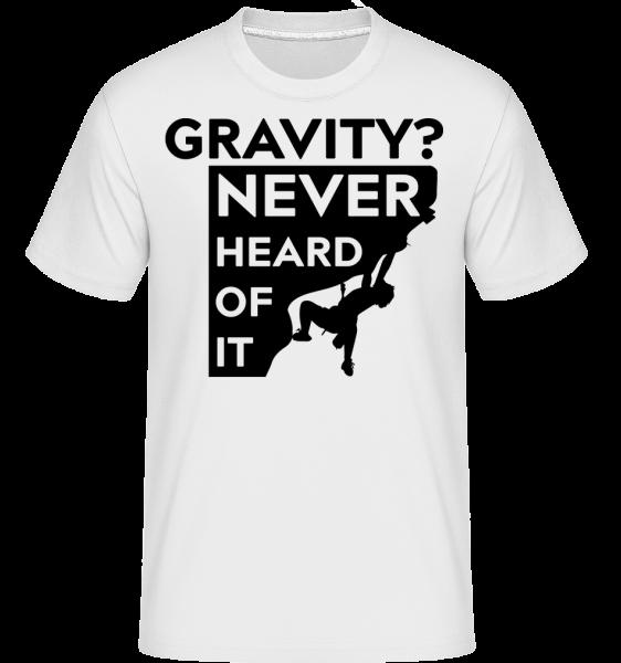 Gravity Never Heard Of It - Shirtinator tričko pre pánov - Biela - Predné