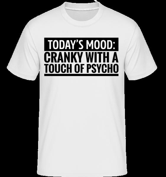 Cranky With A Touch Of Psycho - Shirtinator tričko pre pánov - Biela - Predné
