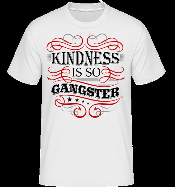 Kindness Is So Gangster -  Shirtinator tričko pre pánov - Biela - Predné