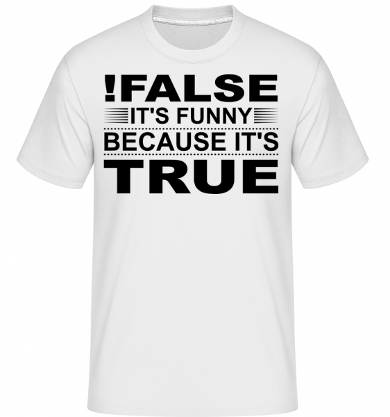 ! False je pravda -  Shirtinator tričko pre pánov - Biela - Predné