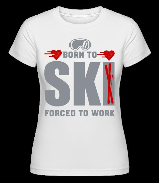 Born To Ski Forced To Work -  Shirtinator tričko pre dámy - Biela - Predné