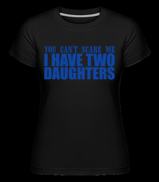 Mám dve dcéry - Shirtinator tričko pre dámy - Čierna1 - Predné
