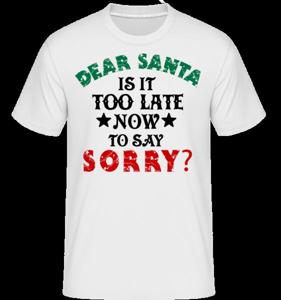 Dear Santa je to príliš neskoro? -  Shirtinator tričko pre pánov - Biela - Predné