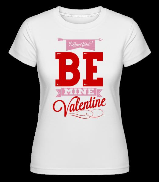 Be Mine Valentine - Shirtinator tričko pre dámy - Biela - Predné