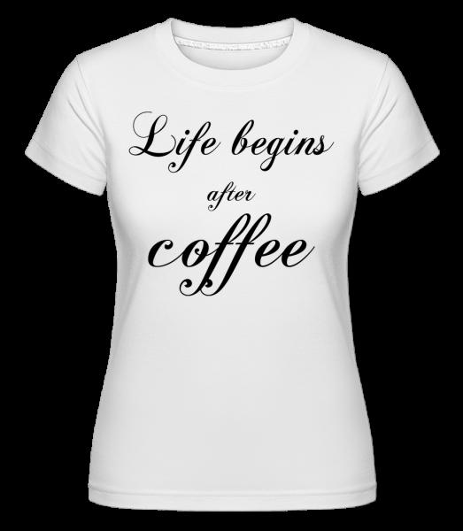 Život začína po káve - Shirtinator tričko pre dámy - Biela - Predné