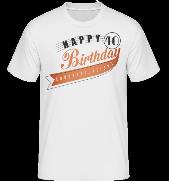 Happy 40 Birthday -  Shirtinator tričko pre pánov - Biela - Predné