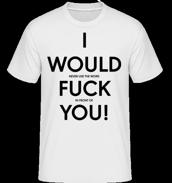 Ja by som Fuck You -  Shirtinator tričko pre pánov - Biela - Predné