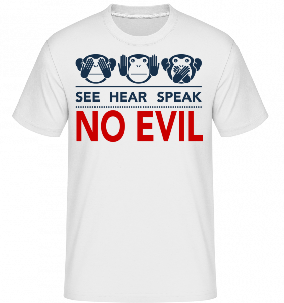 Pozri Hear Speak No Evil - Shirtinator tričko pre pánov - Biela - Predné
