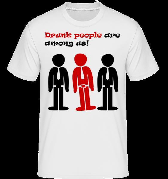 Drunk People sú medzi nami - Shirtinator tričko pre pánov - Biela - Predné