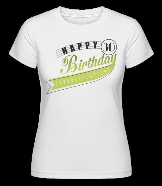 Happy 30 Birthday -  Shirtinator tričko pre dámy - Biela - Predné