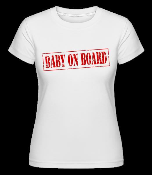 Dieťa na palube -  Shirtinator tričko pre dámy - Biela - Predné