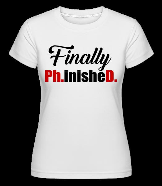 konečne PHinisheD -  Shirtinator tričko pre dámy - Biela - Predné