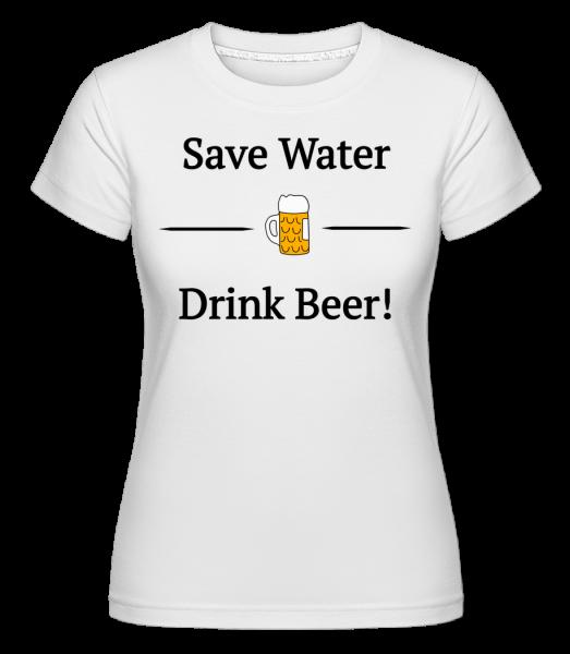 Save Water Drink Bier -  Shirtinator tričko pre dámy - Biela - Predné