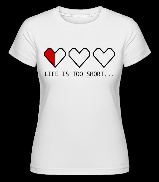 Život je príliš krátky - Shirtinator tričko pre dámy - Biela - Predné