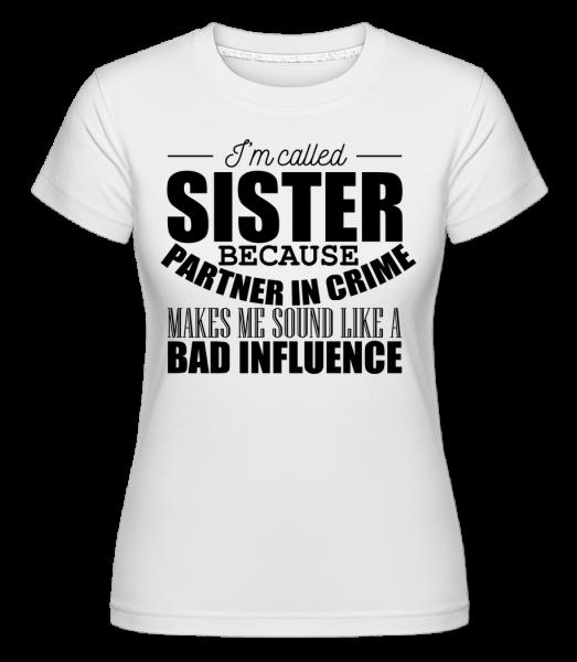 Sister But Partner In Crime - Shirtinator tričko pre dámy - Biela - Predné