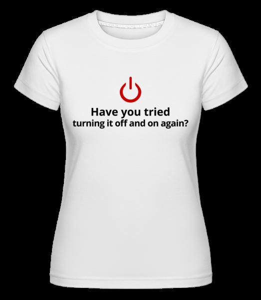 Skúšali ste Vypnutie -  Shirtinator tričko pre dámy - Biela - Predné