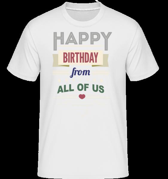 Všetko najlepšie k narodeninám od nás všetkých -  Shirtinator tričko pre pánov - Biela - Predné