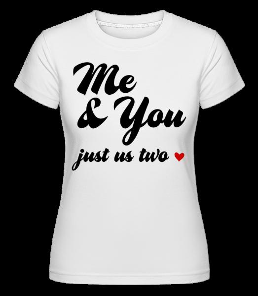Me & You - Just Us Two -  Shirtinator tričko pre dámy - Biela - Predné