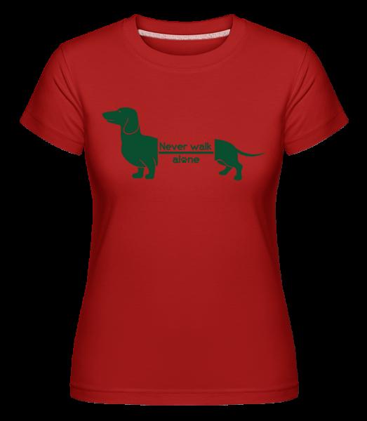 Never Walk Alone Dachshund - Shirtinator tričko pre dámy - Červená - Predné