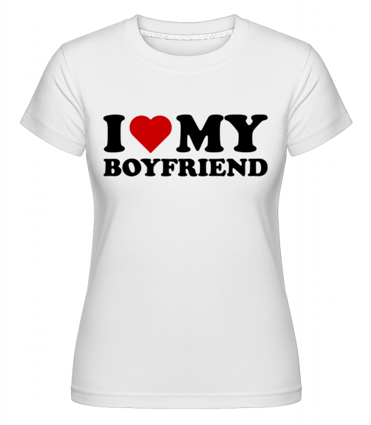 I Love My Boyfriend - Shirtinator tričko pre dámy - Biela - Predné