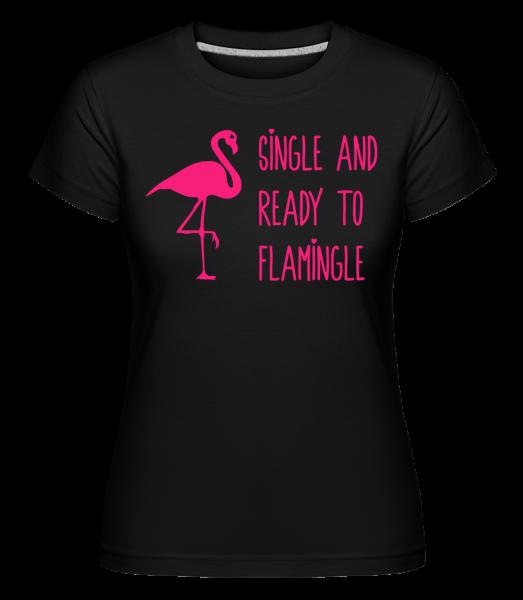 Single a pripravený k Flamingle -  Shirtinator tričko pre dámy - Čierna1 - Predné