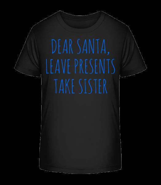Nechať darčeky Vezmite Sister - Detské Premium Bio tričko - Čierna - Predné