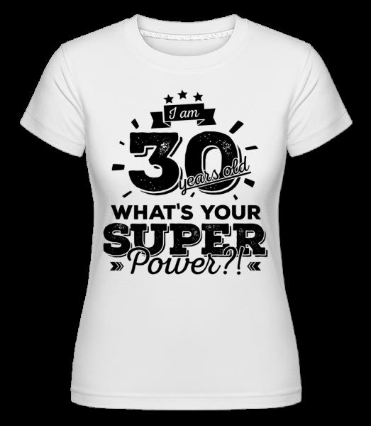 30 Years Super Power -  Shirtinator tričko pre dámy - Biela - Predné